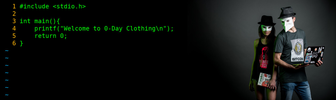 Welcome, complete stranger, to 0-day Clothing, the only online T-shirt store for hackers, engineers and geeks that is actually run by hackers, engineers and geeks.